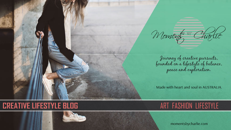 Blog Moments by Charlie // Abstract Artist, Freelance Photographer and Blogger Charlie Albright // Art, Fashion, Lifestyle and Photography // Proudly Made in Adelaide, Australia