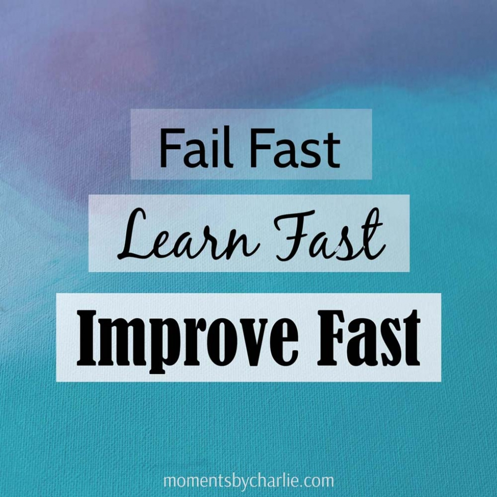 Quote - Fail Fast. Learn Fast. Improve Fast. - Spotify Engineering Culture // Moments by Charlie | Art + Fashion + Lifestyle plus Photography | Made in Australia